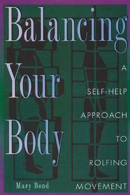 Balancing Your Body By Bond, Mary