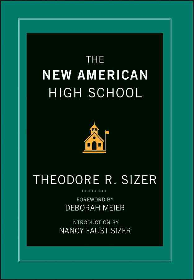 The New American High School By Sizer, Ted/ Meier, Deborah (FRW)/ Sizer, Nancy Faust (INT)